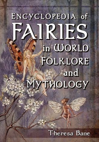 Encyclopedia of Fairies in World Folklore and Mythology