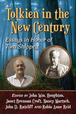 Tolkien in the New Century: Essays in Honor of Tom Shippey
