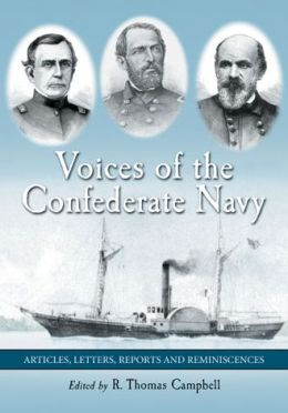 Voices of the Confederate Navy: Articles, Letters, Reports and Reminiscences