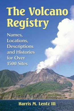The Volcano Registry: Names, Locations, Descriptions and Histories for Over 1500 Sites