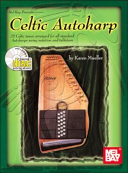 Celtic Autoharp: 35 Celtic Tunes Arranged for All Standard Autoharps Using Notation and Tablature