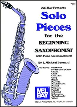 Solo Pieces for the Beginning Saxophonist: With Piano Accompaniment