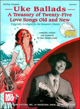 Uke Ballads: A Treasury of 25 Love Songs Old and New
