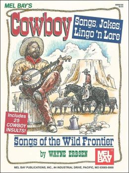 Cowboy Jokes, Songs, Lingo N' Lore