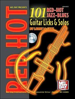 101 Red-Hot Jazz-Blues Guitar Licks and Solos
