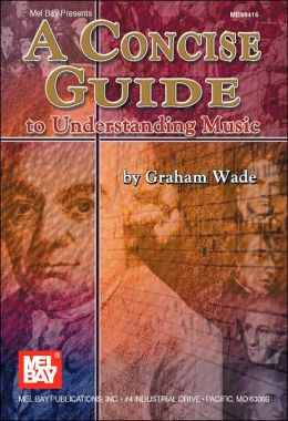 A Concise Guide to Understanding Music