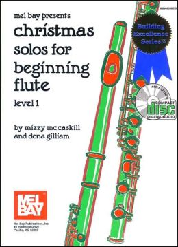 Christmas Solos for Beginning Flute: Level 1 (Building Excellence Series)