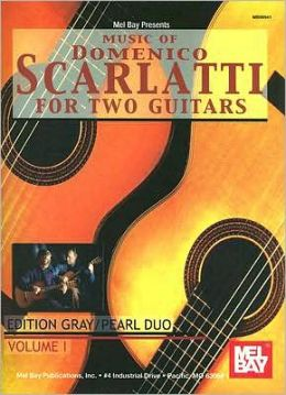 Music of Domenico Scarlatti For Two Guitars: Edition Gray/Pearl Duo