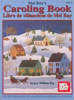 Mel Bay's Caroling Book: Libro De Villancicos De Mel Bay