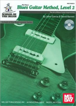 Blues Guitar Method, Level 2: The art of Blues Guitar Improvising (School of the Blues Lesson Series)
