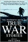 The Mammoth Book of True War Stories