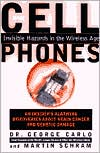 Cell Phones: Invisible Hazards in the Wireless Age - An Insider's Alarming Discoveries about Cancer and Genetic Damage