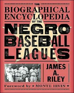 Biographical Encyclopedia of the Negro Baseball Leagues