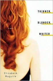 Thinner, Blonder, Whiter