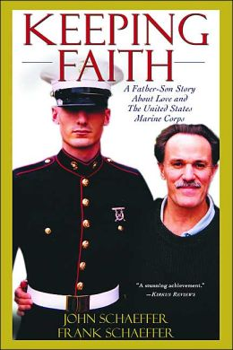 Keeping Faith: A Father-Son Journey about Love and The United States Marine Corps