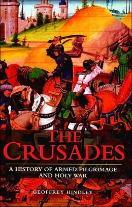 The Crusades: A History of Armed Pilgrimage, and Religious Holy War
