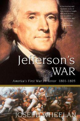 Jefferson's War: America's First War on Terror 1801-1805