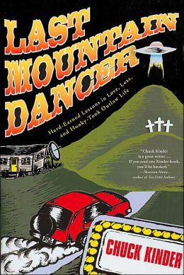 Last Mountain Dancer: Hard-Earned Lessons in Love, Loss, and Honky-Tonk Outlaw Life