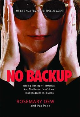 No Backup: My Life as a Female FBI Special Agent