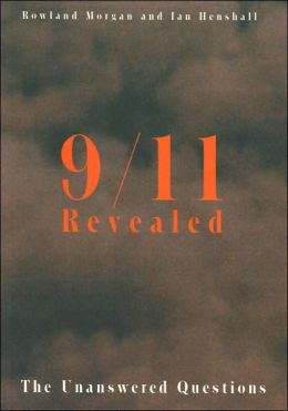 9/11 Revealed: The Unanswered Questions