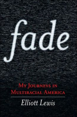 Fade: My Journeys in Multiracial America