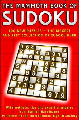 The Mammoth Book of Sudoku: 400 New Puzzles: The Biggest and Best Collection of Sudoku Ever