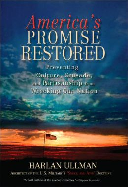 America's Promise Restored: Preventing Culture, Crusade, and Partisanship from Wrecking Our Country