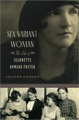 Sex Variant Woman: The Life of Jeanette Howard Foster