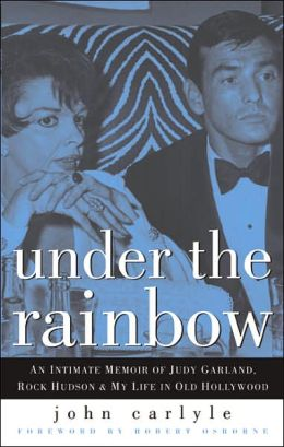 Under the Rainbow: An Intimate Memoir of Judy Garland, Rock Hudson and My Life in Old Hollywood