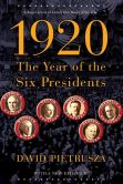 Book Cover Image. Title: 1920:  The Year of the Six Presidents, Author: David Pietrusza