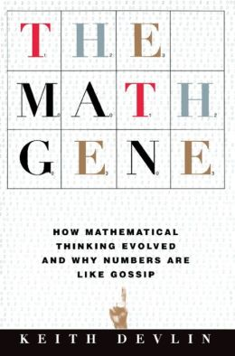 The Math Gene: How Mathematical Thinking Evolved And Why Numbers Are Like Gossip