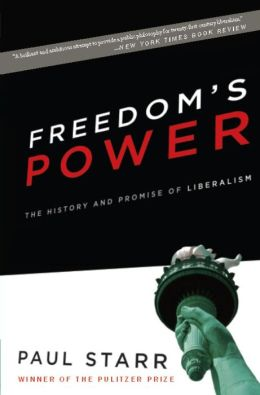 Freedom's Power: The True Force of Liberalism