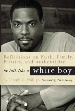 He Talk Like a White Boy: Reflections of a Conservative Black Man on Faith, Family, Politics, and Authenticity