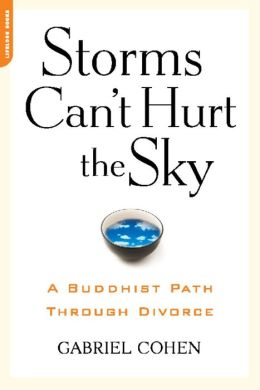 The Storms Can't Hurt the Sky: The Buddhist Path through Divorce
