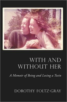 With and Without Her: A Memoir of Being and Losing a Twin