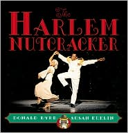 The Harlem Nutcracker: Picture Book