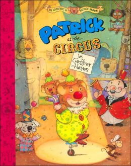 Patrick at the Circus (The Adventures of Patrick Brown Series)