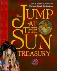 Jump at the Sun: An African American Picture Book Collection