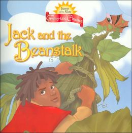Jump at the Sun: Jack and the Beanstalk - Fairy Tale Classics