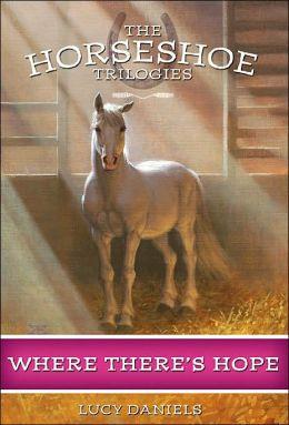Horseshoe Trilogies, The: Where There's Hope - Book #5