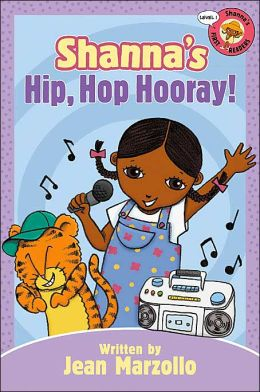 Shanna's Hip, Hop Hooray! (Shanna's First Readers Series Level 1)
