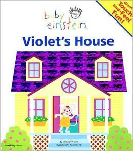 Baby Einstein: Violet's House: A Giant Touch-and-Feel Book