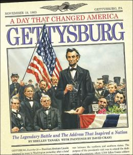 Day That Changed America: Gettysburg: The Legendary Battle and the Address that Inspired a Nation (A Day That Changed America Series)