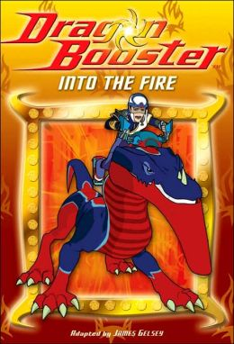 Dragon Booster Chapter Book: Into the Fire - Book #3