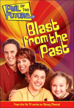 Phil of the Future: Blast from the Past - Book #3: Junior Novel