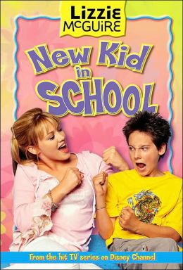 Lizzie McGuire: New Kid in School - Book #6: Junior Novel