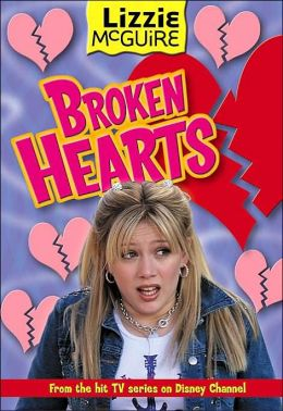 Lizzie McGuire: Broken Hearts - Book #7: Junior Novel
