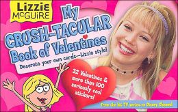 Lizzie McGuire: My Crush-Tacular Book of Valentines: Decorate Your Own Cards-Lizzie Style!
