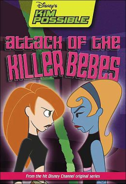 Disney's Kim Possible: Attack of the Killer Bebes - Book #7: Chapter Book