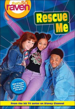 That's so Raven: Rescue Me - Book #2: Junior Novel